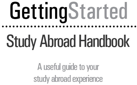 Getting Started: Study Abroad Handbook